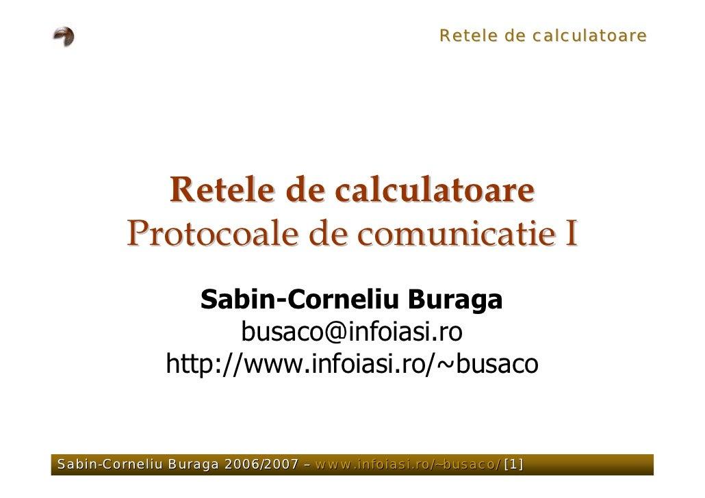 Retele de calculatoare                Retele de calculatoare          Protocoale de comunicatie I                  Sabin-C...