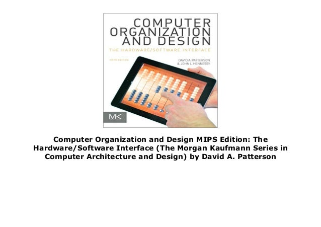 Computer Organization And Design Mips Edition The Hardware Software