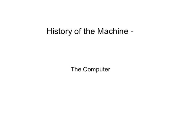History of the Machine - The Computer