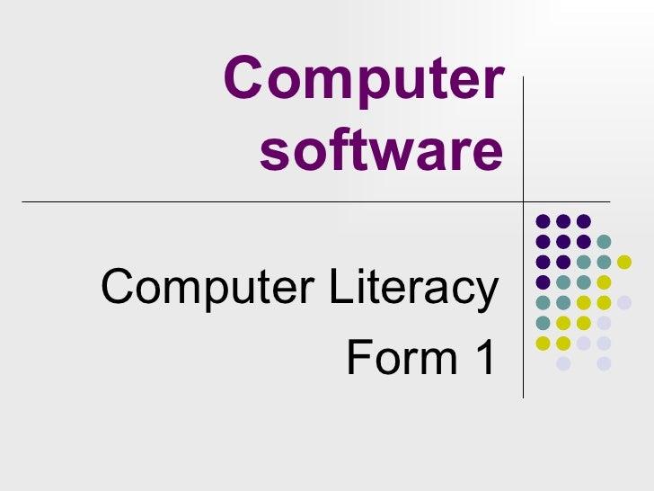 Computer software Computer Literacy Form 1