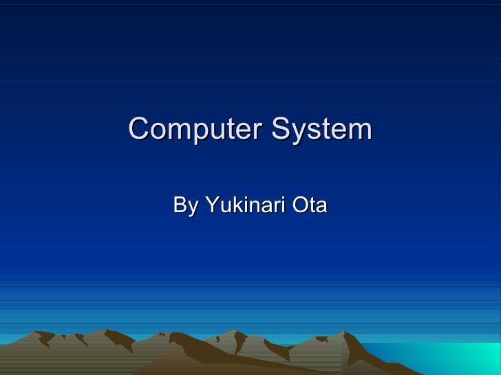 Computer System By Yukinari Ota