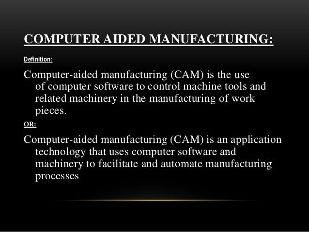 Computer Aided Design And Computer Aided Manufacturing