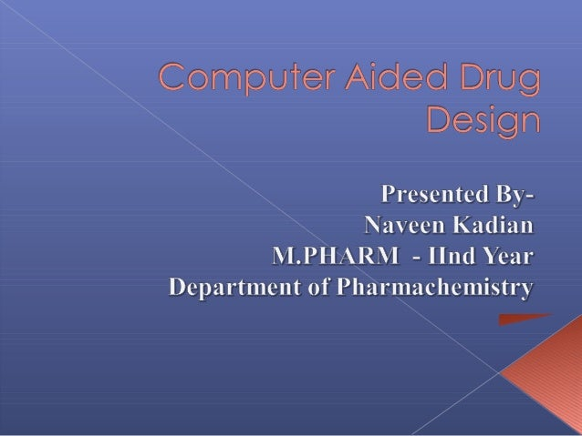  History  Methods of drug discovery › Traditional › Current  Life cycle of drug discovery › Traditional › CADD  Introd...