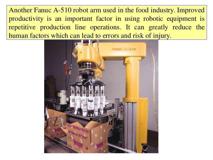 Another Fanuc A-510 robot arm used in the food industry. Improvedproductivity is an important factor in using robotic equi...