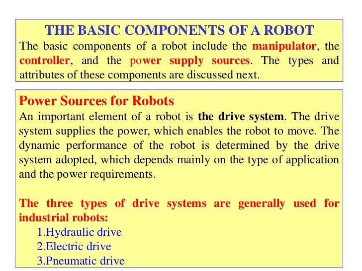 THE BASIC COMPONENTS OF A ROBOTThe basic components of a robot include the manipulator, thecontroller, and the power suppl...