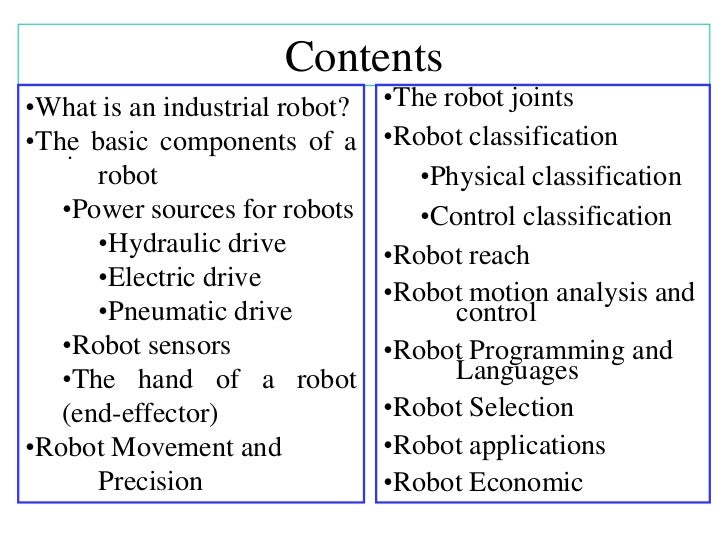 Contents•What is an industrial robot?   •The robot joints•The basic components of a      •Robot classification    ·      r...
