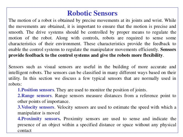 Robotic SensorsThe motion of a robot is obtained by precise movements at its joints and wrist. Whilethe movements are obta...