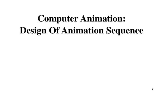 Computer Animation: Design Of Animation Sequence 1