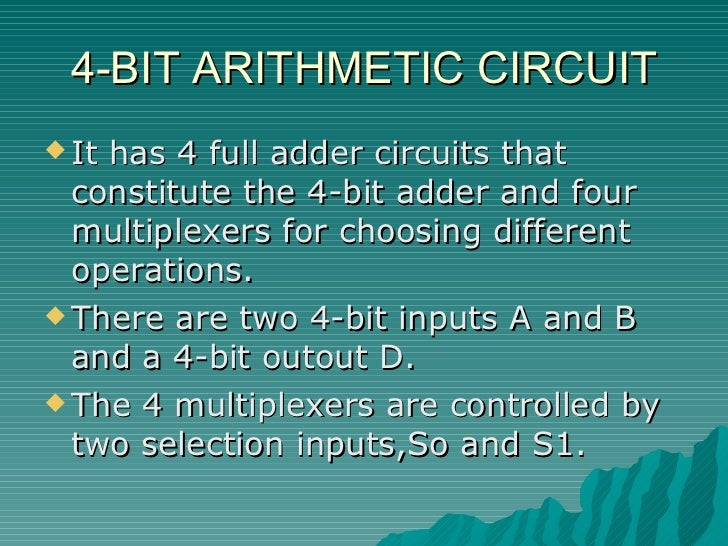 basic 4 bit parallel adder computer science essay Such computations are one of the major functions of computers  since we want  to work with binary numbers, we think of on as representing one and  this  simple memory circuit is the basic building block for most of what you will see in  this lab  just as you can line up several adder circuits to get a multibit  addition.