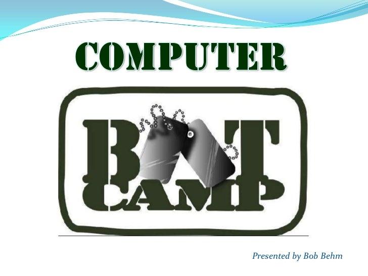 COMPUTER<br />Presented by Bob Behm<br />