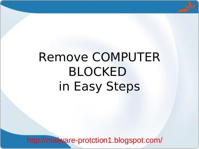 Remove COMPUTER       BLOCKED     in Easy Stepshttp://malware-protction1.blogspot.com/