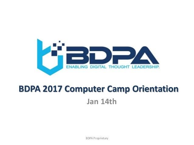 BDPA 2017 Computer Camp Orientation Jan 14th BDPA Proprietary