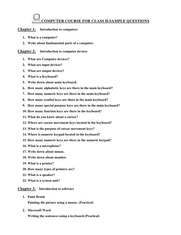 COMPUTER COURSE FOR CLASS II-SAMPLE QUESTIONSChapter 1:     Introduction to computers   1. What is a computer?   2. Write ...