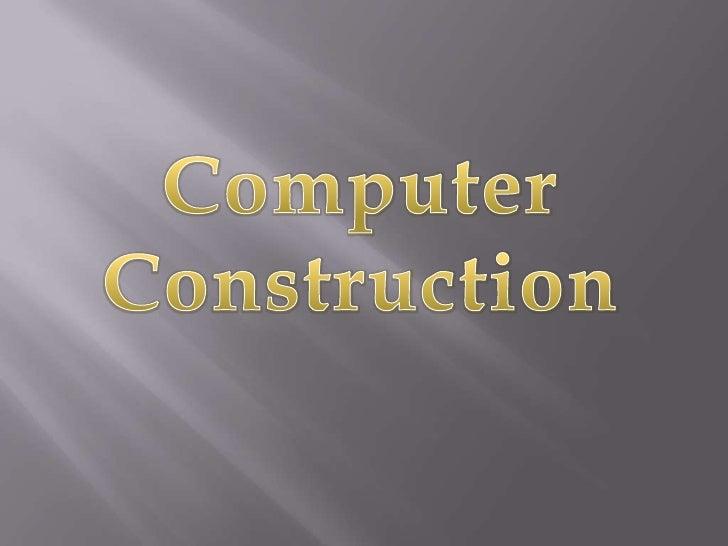 Computer <br />Construction<br />
