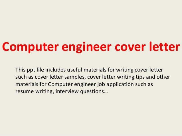 Computer Engineer Cover Letter This Ppt File Includes Useful Materials For  Writing Cover Letter Such As ...