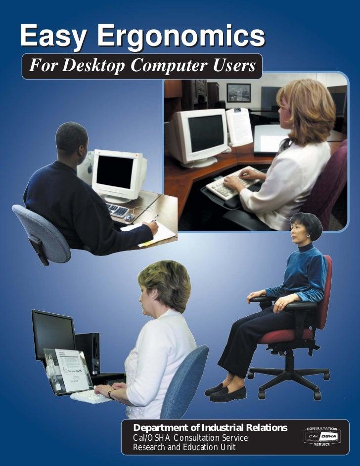 Easy Ergonomics For Desktop Computer Users                Department of Industrial Relations            Cal/OSHA Consultat...