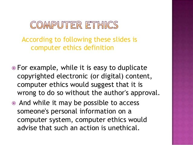 copyright and privacy with computer ethic Define ethics and describe copyright law and plagiarism discuss ways to protect computer security including restricting access encrypting data related interests.