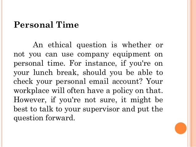 Computer ethics in the workplace industry personal time an ethical publicscrutiny