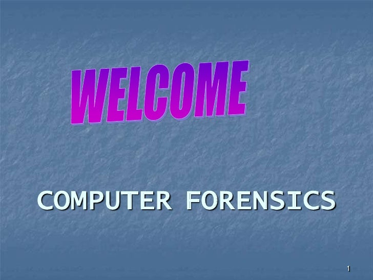 1<br />WELCOME<br />COMPUTERFORENSICS<br />