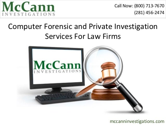 Call Now: (800) 713-7670                                         (281) 456-2474Computer Forensic and Private Investigation...