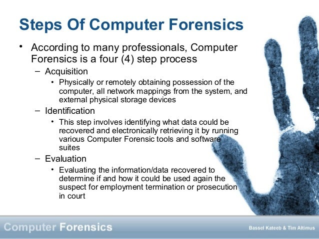 Evaluate the use of forensics in