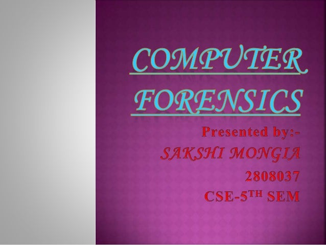  Computer forensics definitions  Need for computer forensics  Cyber crime  Types of computer forensics  Components & ...