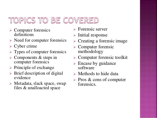 pros and cons computer forensics Home list of pros and cons 6 principal pros and cons of dna fingerprinting 6 principal pros and cons of dna fingerprinting along with other forensic tools and.