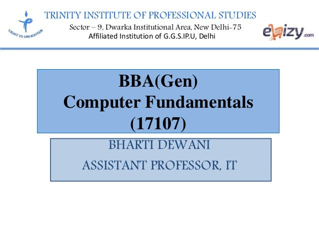 TRINITY INSTITUTE OF PROFESSIONAL STUDIES Sector – 9, Dwarka Institutional Area, New Delhi-75 Affiliated Institution of G....