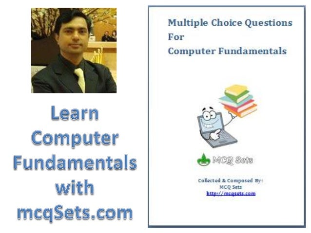 Computer Fundamentals in mcqSets • Online MCQ Quiz Self examination with our quiz system • MCQ Bank Download and practice ...