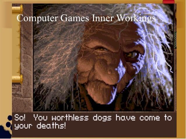Computer Games Inner Workings