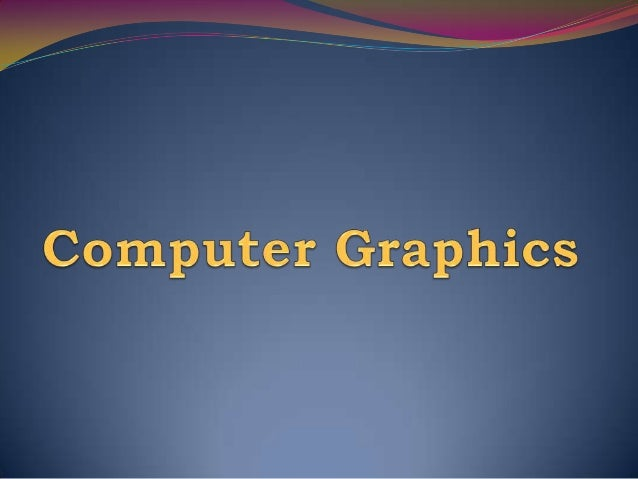 Computer graphics is using computers to generate and display images. It is about how to program a computer to generate pho...