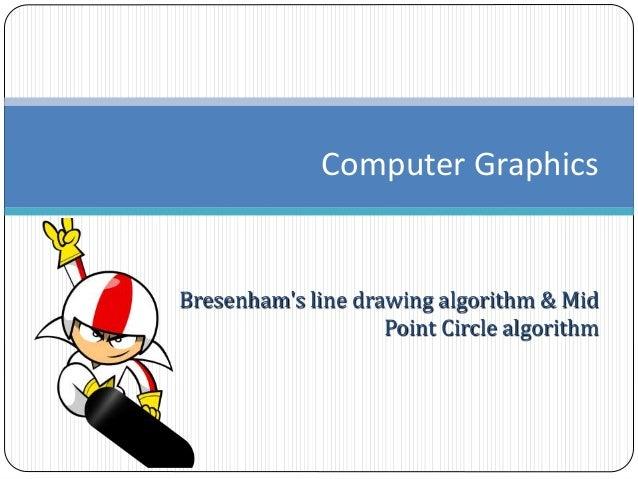 Computer Graphics - Bresenham's line drawing algorithm & Mid
