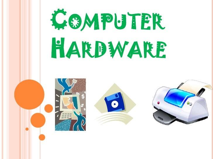 Computer Hardware<br />
