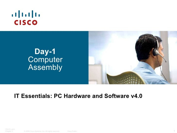 Day-1 Computer Assembly IT Essentials: PC Hardware and Software v4.0