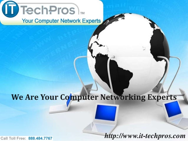 We Are Your Computer Networking Experts                      http://www.it-techpros.com