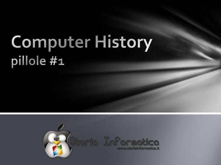 OVERVIEWBreve introduzione all'evoluzione dei Personal Computer, tramite le tappe fondamentali.