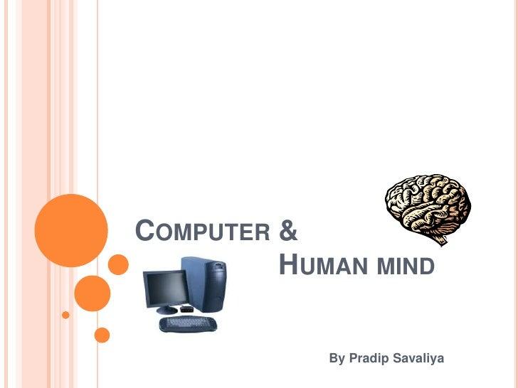 Computer &                   Human mind<br />By PradipSavaliya<br />