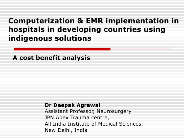 Computerization & EMR implementation in hospitals in developing countries using indigenous solutions Dr Deepak Agrawal Ass...