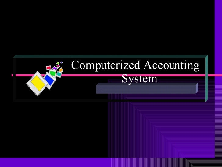 What Three Components Form a Computerized Accounting System?