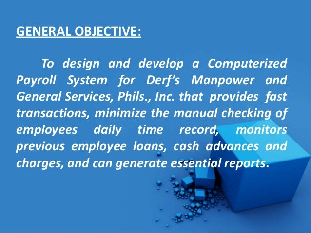 general objective of payroll system Review guide for federal agency payroll system designs  appropriate integration of the payroll system with the general  general system information objectives.