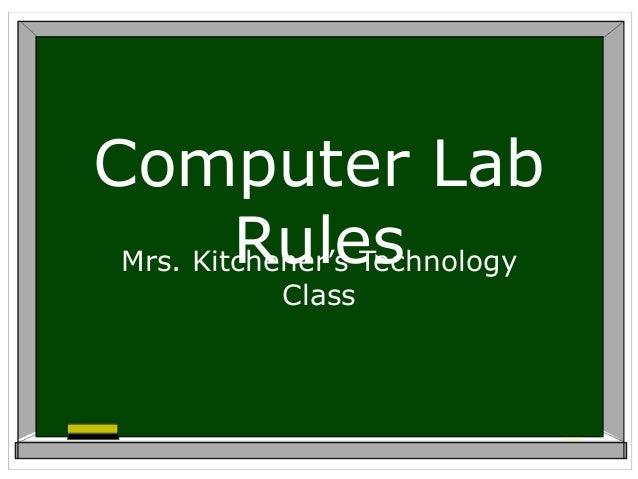Computer Lab RulesMrs Kitcheners Technology Class