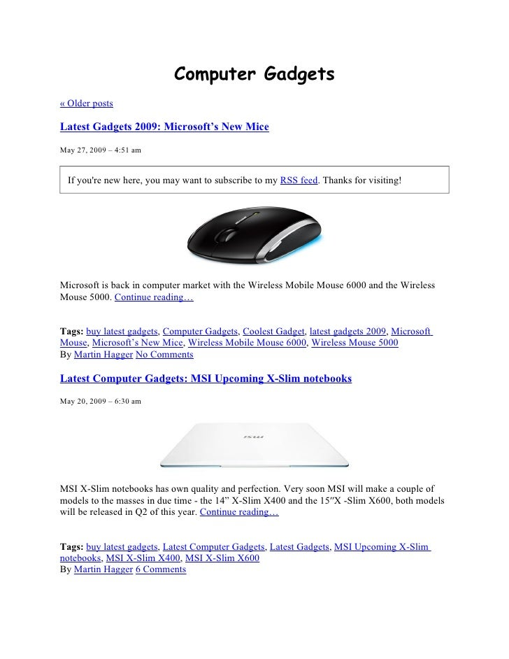 Computer Gadgets « Older posts  Latest Gadgets 2009: Microsoft's New Mice May 27, 2009 – 4:51 am     If you're new here, y...