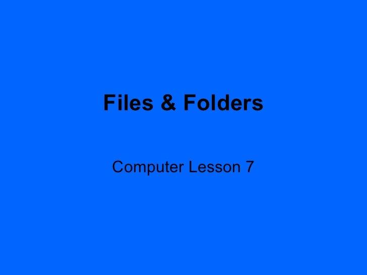 Files & Folders Computer Lesson 7