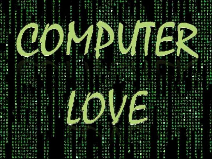 COMPUTER<br />LOVE<br />