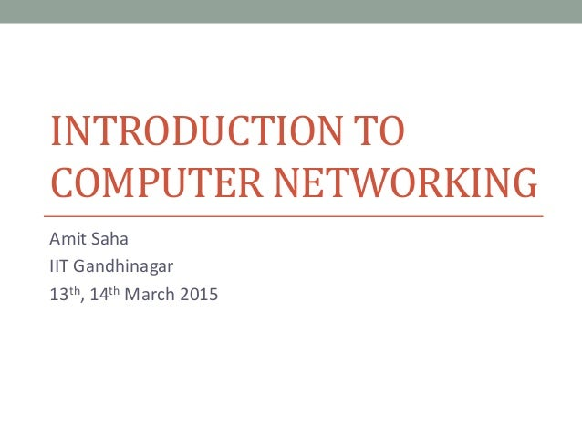 an introduction to computer networking Think of a topology as a network's virtual shape or structure this shape does not necessarily correspond to the actual physical layout of the devices on the network for example, the computers on a home network may be arranged in a circle in a family room, but it would be highly unlikely to find a.