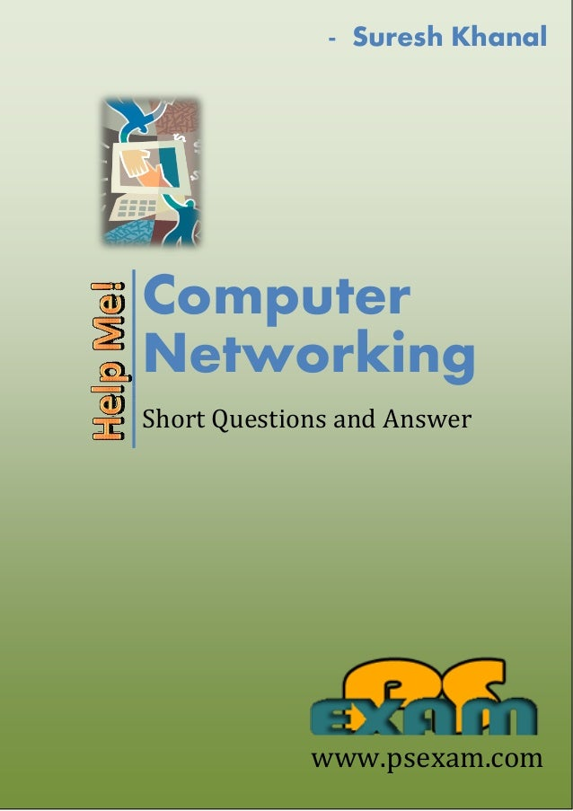 Computer Networking Short Questions and Answer - Suresh Khanal www.psexam.com