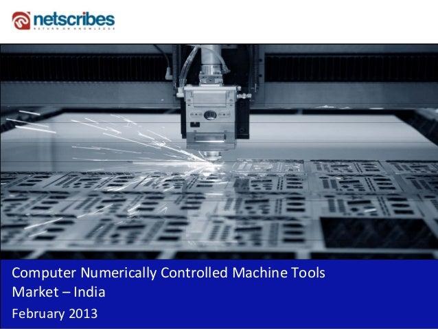 ComputerNumericallyControlledMachineToolsMarket– IndiaFebruary2013