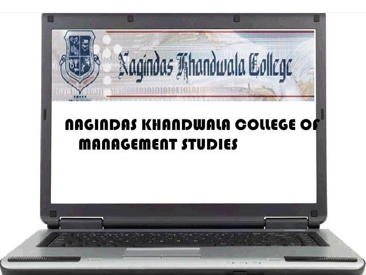 NAGINDAS KHANDWALA COLLEGE OF MANAGEMENT STUDIES<br />