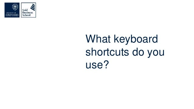 What keyboard shortcuts do you use?