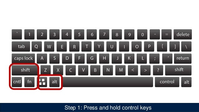 Step 1: Press and hold control keys